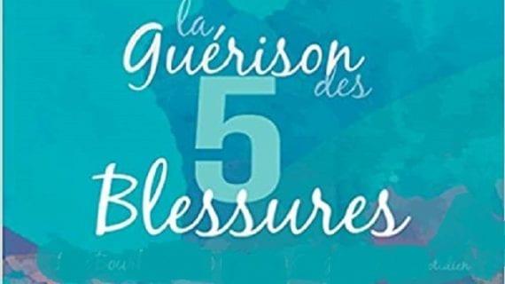 La Guérison des 5 Blessures